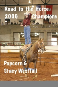Stacy Westfall and Popcorn 2006 Road to the Horse Champions