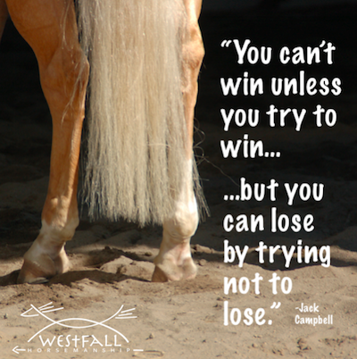 You can't win unless you try to win, but you can lose by trying not to lose.