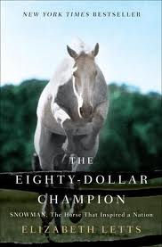 The Eighty-Dollar Champion: Snowman, The Horse That Inspired a Nation'