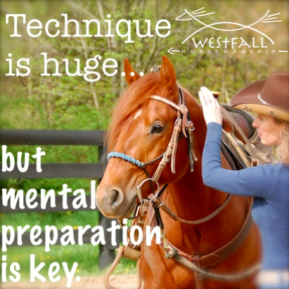 Technique is huge...but mental preparation is key. Stacy Westfall