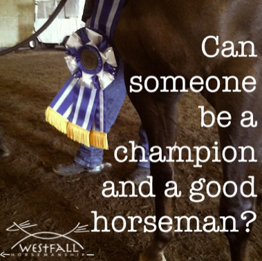 can someone be a champion and a good horseman?